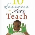 Τα δέκα πιο σημαντικά πράγματα που μαθαίνουν οι Τέχνες στα παιδιά